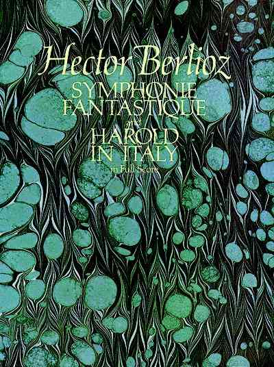 Symphonie Fantastique and Harold in Italy in Full Score By Berlioz, Hector