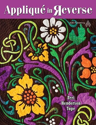 Applique in Reverse By Tope, Teri Henderson
